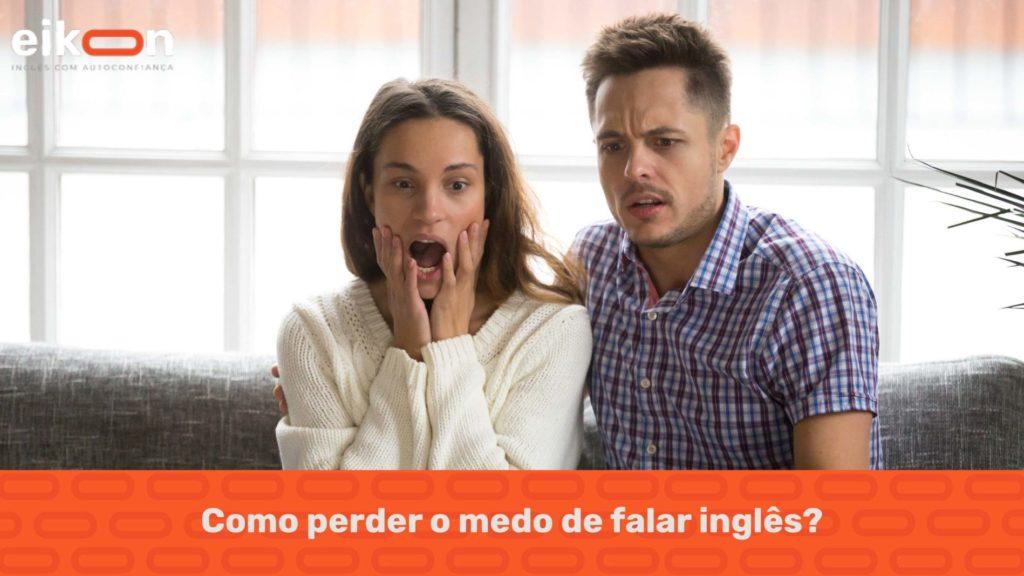 Como perder o medo de falar inglês